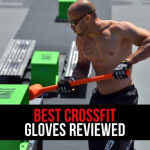 Best CrossFit Gloves Reviewed