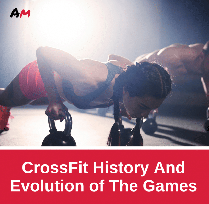 CrossFit History And Evolution of the games